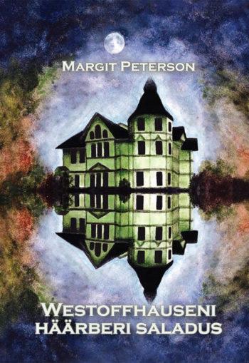 Westoffhauseni häärberi saladus Margit Peterson